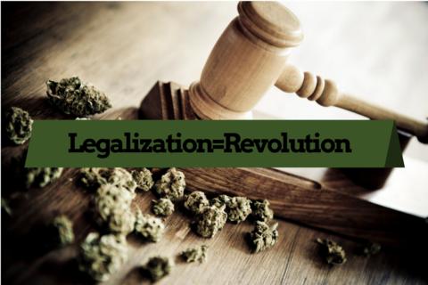 Legalization=Revolution